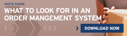 What To Look For In An Omni Channel Order Management System - Download White Paper